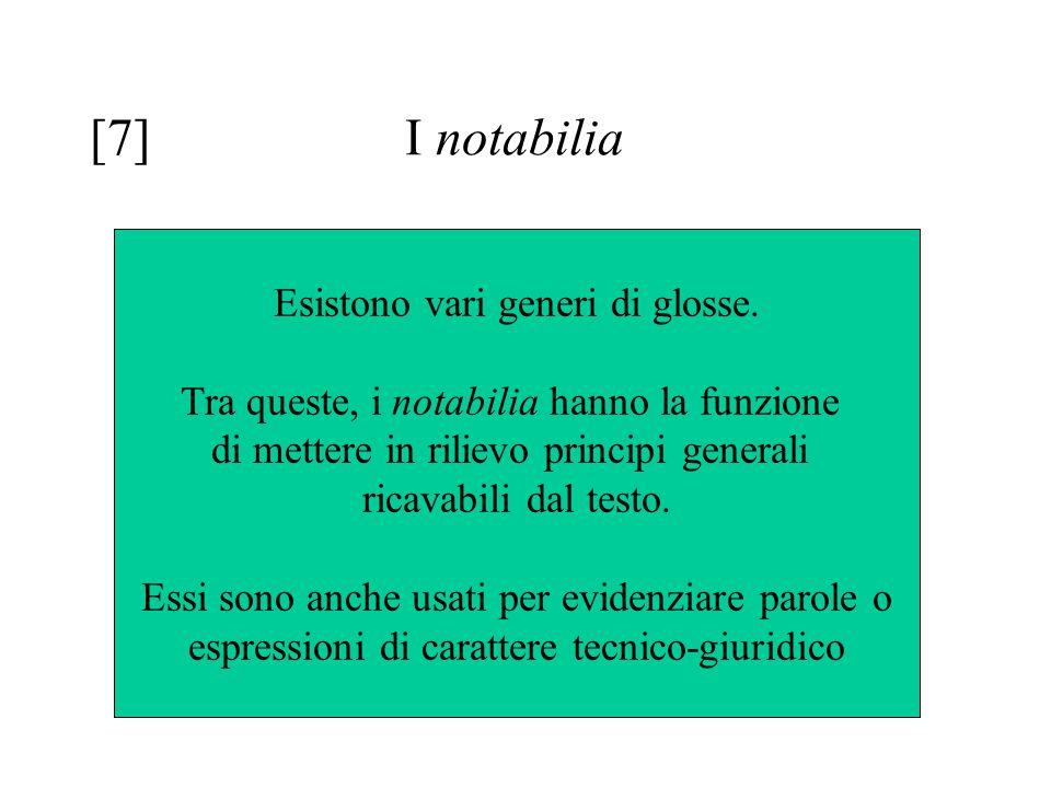 [7] I notabilia Esistono vari generi di glosse.